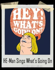 He-Man Sings Hey, What's Going On! 4 Non Blondes T-Shirt