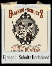 Django And Schultz Bounty Hunters , Django Unchained T-Shirt