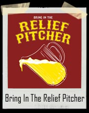 Bring In The Relief Pitcher Beer T-Shirt