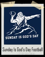 Sunday Is God's Day Football T-Shirt
