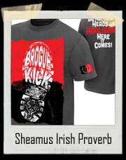 Sheamus Irish Proverb Authentic T-Shirt