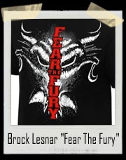 "Brock Lesnar ""Fear The Fury"" Authentic T-Shirt"