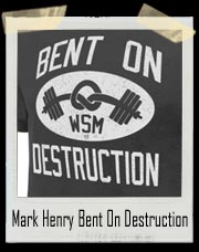 "Mark Henry ""Bent On Destruction"" T-Shirt"