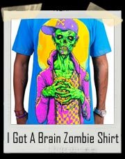 I Got A Brain Zombie T-Shirt