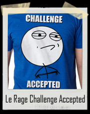 Le Rage Challenge Accepted Meme T-Shirt