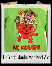 "Oh Yeah""Macho Man"" Randy Savage and Kool Aid Man T-Shirt"