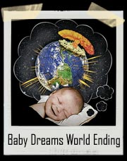 Baby Dreams Of The World Ending T-Shirt