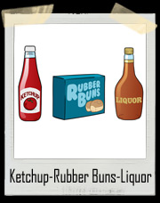 Ketchup, Rubber Buns and Liquor T-Shirt