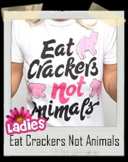 Girls Eat Frosted Crackers Not Animals T-Shirt