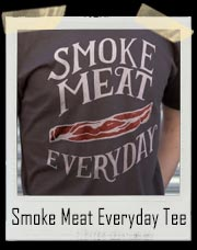 Smoke Meat Everyday T-Shirt