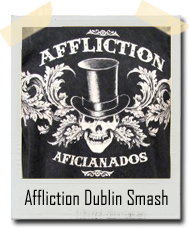 Affliction Dublin Smash