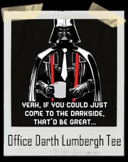 Office Space Darth Lumbergh T-Shirt