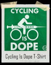 Cycling Is Dope T-Shirt