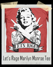 Let's Rage Marilyn Monroe T-Shirt