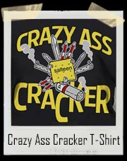 Crazy Ass Salteen Cracker T Shirt