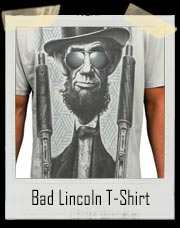 Bad Ass Lincoln T-Shirt