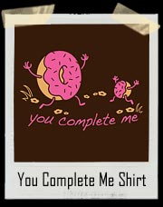 You Complete Me Doughnut T-Shirt