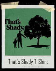 That's Shady Tree T-Shirt