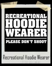 Recreational Hoodie Wearer Please Don't Shoot T-Shirt