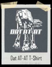 Dat AT-AT T-Shirt