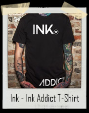 Ink - Ink Addict T-Shirt