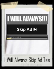 I Will Always Skip Ad T-Shirt