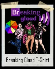 Breaking Glaad Gay T-Shirt