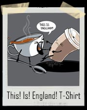 This is England!!! Tea Vs. Coffee 300 Spoof T-Shirt