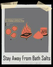 Stay Away From Bath Salts T-Shirt