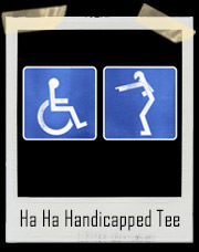 Ha Ha Handicapped T-Shirt