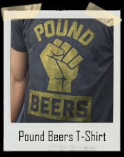 Pound Beers T-Shirt