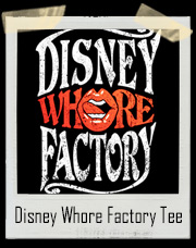 Disney Whore Factory T-Shirt
